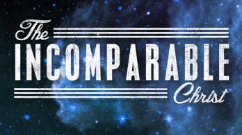 Incomparable-Christ